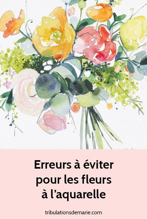 3 erreurs fréquentes à éviter pour de belles fleurs à l'aquarelle